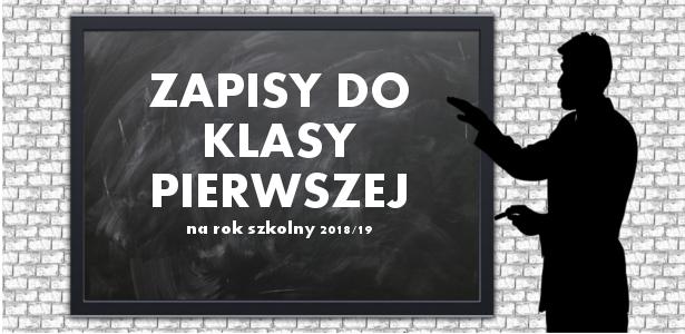 Rekrutacja uczniów do klasy pierwszej na rok szkolny 2018/2019