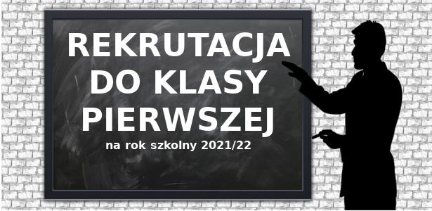 REKRUTACJA DO KLASY PIERWSZEJ - 2021/22